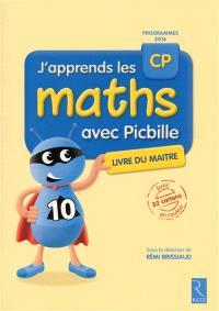 J'apprends les maths avec Picbille, CP : livre du maître : programmes 2016