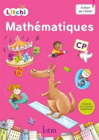 Litchi : mathématiques CP : fichier de l'élève