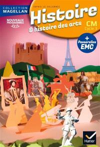 Histoire & histoire des arts CM, cycle 3 : avec des passerelles en enseignement moral et civique