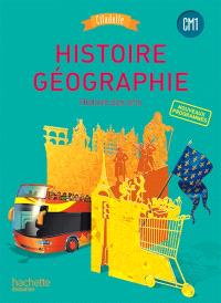 Histoire géographie, histoire des arts : CM1 : nouveaux programmes