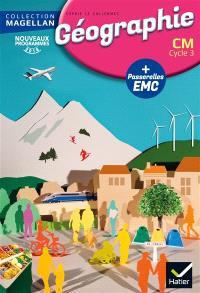 Géographie avec des passerelles en enseignement moral et civique : CM, cycle 3, nouveaux programmes 2016