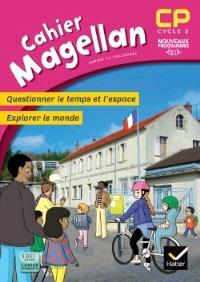 Cahier Magellan CP : questionner le temps et l'espace, explorer le monde