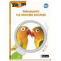 Découvrir le monde animal GS : guide zoom