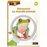 Découvrir le monde animal PS : guide zoom