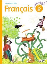 Français 6e, cycle 3 : nouveau programme 2016 : livre de l'élève