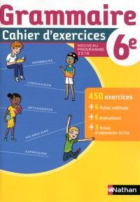 Grammaire 6e : cahier d'exercices : nouveau programme 2016