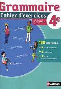 Grammaire 4e : cahier d'exercices : nouveau programme 2016