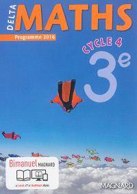 Delta maths 3e, cycle 4 : programme 2016 : bimanuel