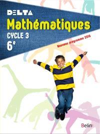Delta, mathématiques 6e, cycle 3 : nouveau programme 2016 : livre de l'élève