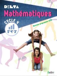 Delta, mathématiques cycle 4, 5e-4e-3e : nouveau programme 2016 : livre de l'élève