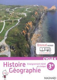 Histoire géographie, enseignement moral et civique 3e, cycle 4 : programme 2016 : bimanuel
