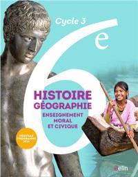 Histoire géographie, enseignement moral et civique 6e, cycle 3 : nouveau programme 2016