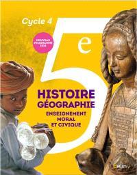 Histoire géographie, enseignement moral et civique 5e, cycle 4 : nouveau programme 2016