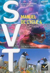 SVT, sciences de la vie et de la terre : manuel de cycle 4 : nouveaux programmes 2016