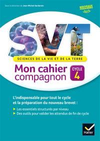 SVT, sciences de la vie et de la terre : mon cahier compagnon, cycle 4 : nouveaux programmes 2016