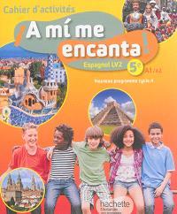 A mi me encanta !, 5e, A1-A2 : espagnol LV2 : cahier d'activités