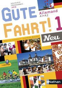 Gute Fahrt !, allemand A1-A2 : 1 Neu : livre de l'élève, nouveaux programmes 2016