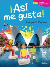 Asi me gusta ! Espagnol 1re année : cycle 4, nouveau programme 2016 : grand format
