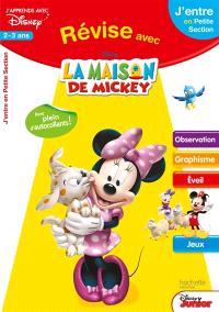 Révise avec La maison de Mickey : j'entre en petite section, 2-3 ans : observation, graphisme, éveil, jeux