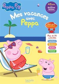Mes vacances avec Peppa : de la moyenne section à grande section, 4-5 ans : lecture, écriture, maths, explorer le monde