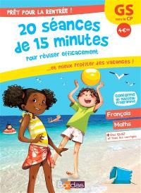 Prêt pour la rentrée ! : 20 séances de 15 minutes pour réviser efficacement... et mieux profiter des vacances ! : GS vers le CP, conforme au nouveau programme