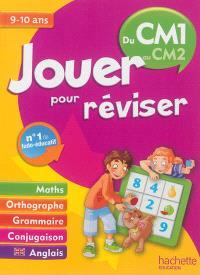 Jouer pour réviser, du CM1 au CM2, 9-10 ans : maths, orthographe, grammaire, conjugaison, anglais