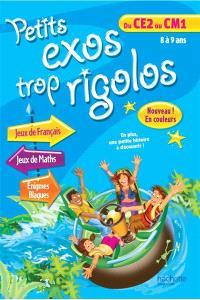 Petits exos trop rigolos, du CE2 au CM1, 8 à 9 ans : jeux de français, jeux de maths, énigmes, blagues