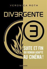 Divergente : différente, déterminée, dangereuse. Volume 3