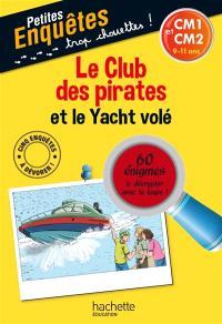 Le club des pirates et le yacht volé : CM1 et CM2, 9-11 ans : 60 énigmes à décrypter avec ta loupe !
