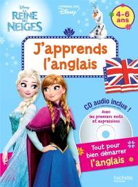 J'apprends l'anglais : La reine des neiges : 4-6 ans