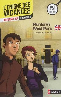 Murder in West Park : des romans-jeux pour réviser : de la 4e à la 3e, 13-14 ans
