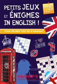 Petits jeux et énigmes in English ! : pour réviser tout en s'amusant, de la 3e à la 2de