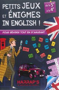 Petits jeux et énigmes in English ! : pour réviser tout en s'amusant, de la 5e à la 4e