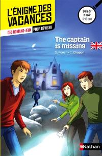 The captain is missing ! : des romans-jeux pour réviser : de la 5e à la 4e, 12-13 ans