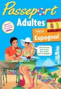 Passeport adultes : spécial espagnol : 130 exercices, jeux et quiz pour tester votre espagnol !