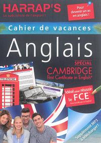 Anglais : spécial Cambridge, first certificate in English : cahier de vacances
