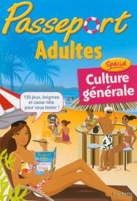Passeport adultes : cahier de vacances adultes, Spécial culture générale
