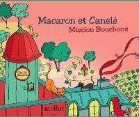 Macaron et Canelé : mission bouchons