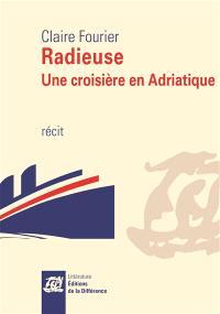 Radieuse : une croisière en Adriatique : récit