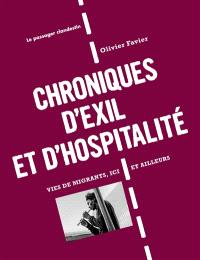 Chroniques d'exil et d'hospitalité : vies de migrants, ici et ailleurs