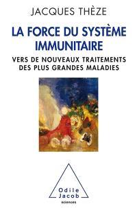 La force du système immunitaire : vers de nouveaux traitements des plus grandes maladies