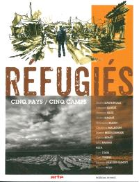Réfugiés : cinq pays-cinq camps