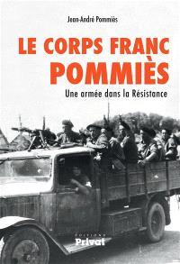 Le Corps franc Pommiès : une armée dans la Résistance