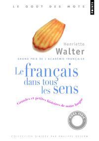 Le français dans tous les sens : grandes et petites histoires de notre langage