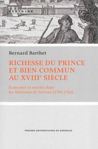 Richesse du prince et bien commun au XVIIIe siècle : économie et société dans les Mémoires de Trévoux (1701-1762)