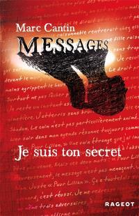 Messages. Volume 1, Je suis ton secret