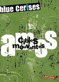 Blue Cerises, Amos : cibles mouvantes