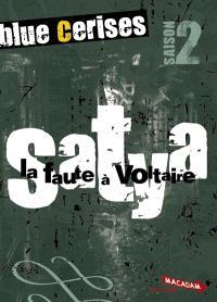 Blue Cerises : saison 2, Satya : la faute à Voltaire