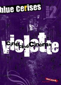 Blue Cerises : saison 2, Violette : ciné ciné cinéma