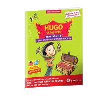 Hugo et les rois : mon cahier. Volume 3, J'écris les mots courants sans fautes